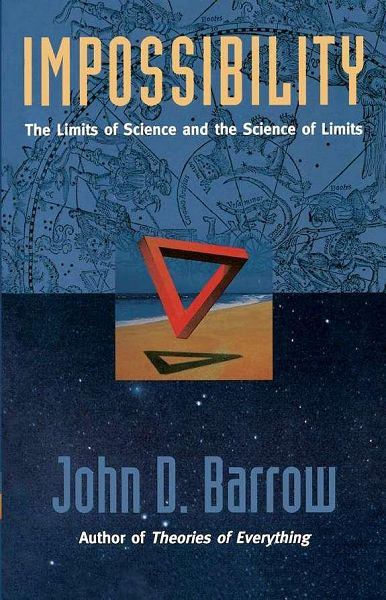 "John D. Barrow ""Impossibility: The Limits of Science and the Science of Limits"""