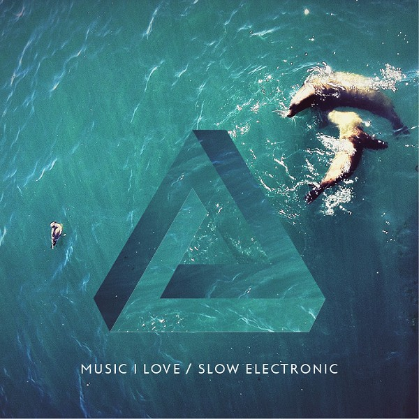 Music I Love / Slow electronic
